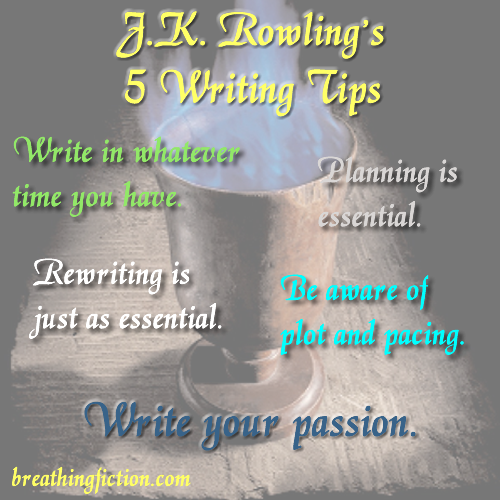 jk rowling writing tips Shelley is as enthused about jk rowling's craft as i am a peek into jk rowling's writing process in her own words, part 1 as a writer.